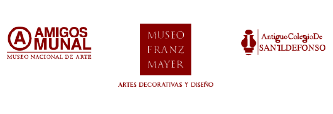 Amigos MUNAL, Museo Franz Mayer, Antiguo Colegio de San Ildefonso